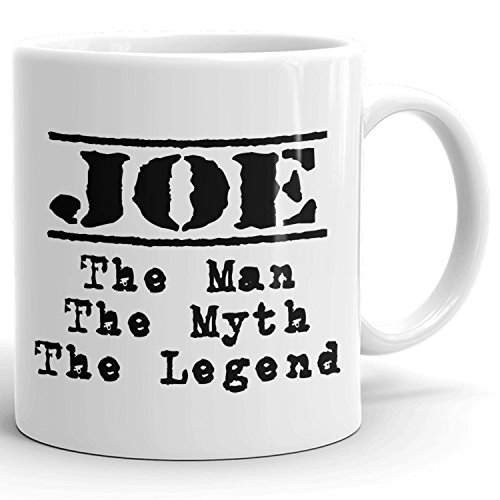 Joe Mug - The Man The Myth The Legend - for Coffee, Tea & Chocolate - 11oz White Mug
