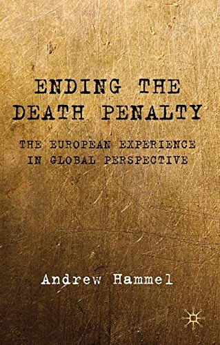 Ending the Death Penalty: The European Experience in Global Perspective