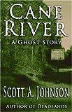 Cane River, Scott A. Johnson, 1891799665