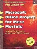 Microsoft Office Project for Mere Mortals, Patti Jansen, 0321423429