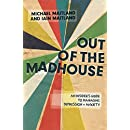 Out of the Madhouse: An Insider's Guide to Managing Depression and Anxiety
