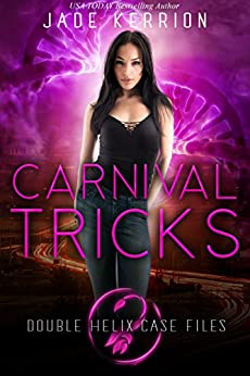Carnival Tricks (Double Helix Case Files Book 4) by [Kerrion, Jade, Helix, Double]