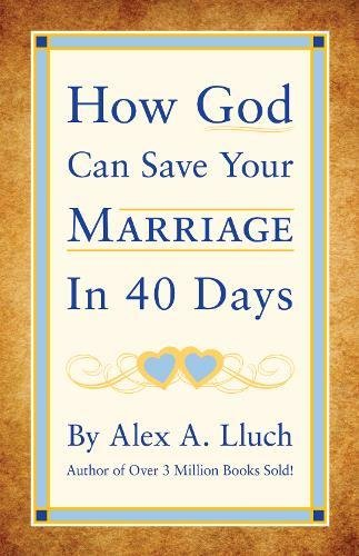 Read Online How God Can Save Your Marriage in 40 Days pdf epub