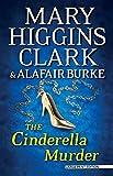 The Cinderella Murder: An Under Suspicion Novel by Mary Higgins Clark (2015-10-19)