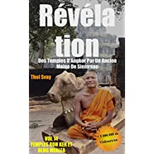 Révélation Des Temples D'Angkor Par Un Ancien Moine De Siemreap: VOL.14 TEMPLES KOH KER ET BENG MEALEA (les temples khmers) (French Edition)