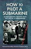 How to Pilot a Submarine: The Second World War Manual