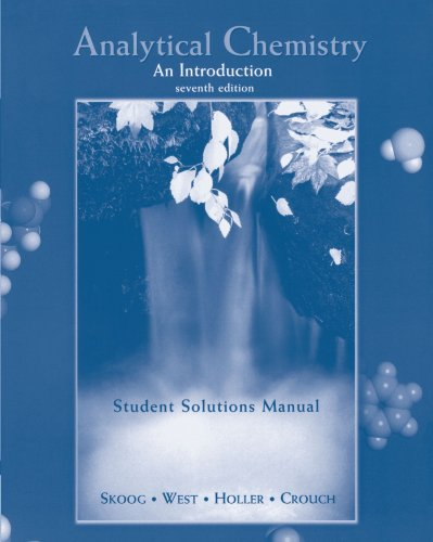 Analytical Chemistry An Introduction (Student Solutions Manual)
