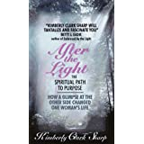 After the Light: The Spiritual Path to Purpose by Kimberly Clark Sharp (1996-07-01)