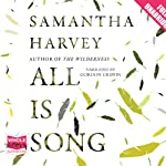 All Is Song | Samantha Harvey