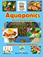 Aquaponics: How to Do Everything - from Backyard Setup to Profitable Business by David H Dudley (2015-05-28)
