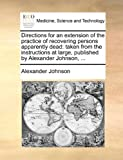 Directions for an Extension of the Practice of Recovering Persons Apparently Dead, Alexander Johnson, 1140665413