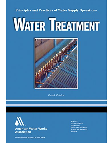 Water Treatment WSO: Principles and Practices of Water Supply Operations Volume 1 (Water Supply Operations Series)