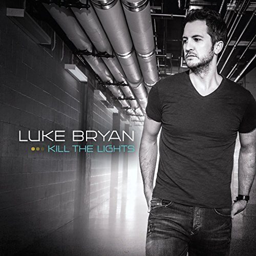 Kill The Lights By Luke Bryan (2015-08-07)