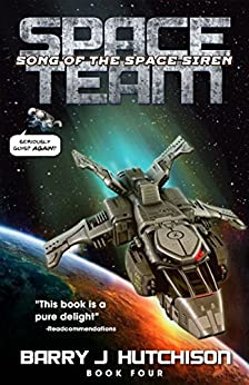 Space Team: Song of the Space Siren by [Hutchison, Barry J.]