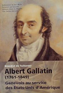 Albert Gallatin (1761-1849) : Genevois au service des Etats-Unis d'Amérique, Tscharner, Benedikt von
