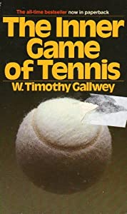 The Inner Game of Tennis, Gallwey, W. Timothy