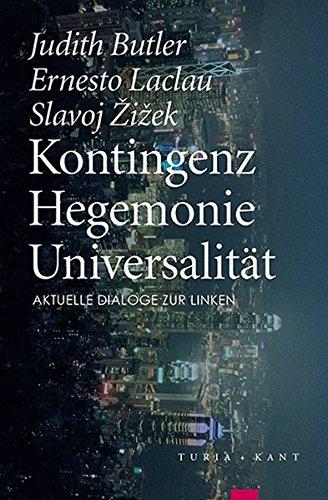 Kontingenz – Hegemonie – Universalität: Aktuelle Dialoge zur Linken