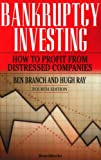 Bankruptcy Investing - How to Profit from Distressed Companies, Branch, Ben and Ray, Hugh, 1587982919