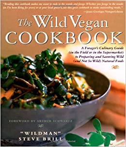 The wild vegetarian cookbook wildman steve brill 9781558322141 the wild vegetarian cookbook wildman steve brill 9781558322141 amazon books forumfinder Image collections