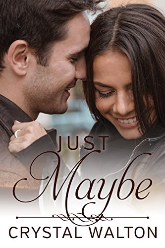 Just Maybe (Home In You Book 3) by [Walton, Crystal]