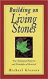 Building on Living Stones, Michael Gleason, 0825427290