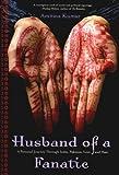 Husband of a Fanatic, Amitava Kumar, 1565849264