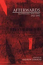 AFTERWARDS: Slovenian Writing 1945-1995