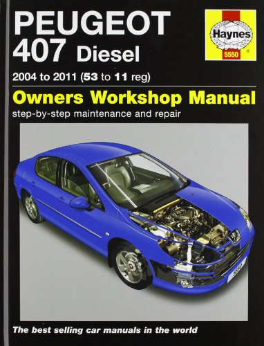 Peugeot 407 Diesel Service and Repair Manual: 2004-2011 (Haynes Service and Repair Manuals)