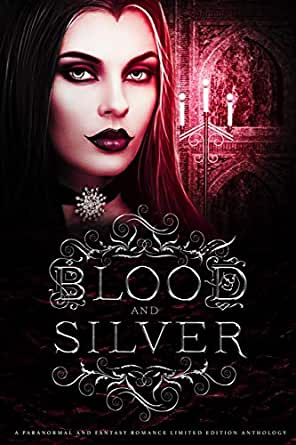 Image result for Blood and Silver: A Paranormal and Fantasy Romance Limited Edition Anthology