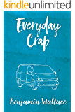 Everyday Crap (Everyday Crap Series Book 1)