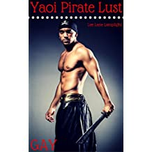 GAY: Yaoi Pirate Lust (Yaoi Tales for Women Book 6)