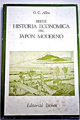 Breve historia economica del Japón moderno: Amazon.es: Allen, G.C. ...