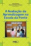 Avaliacao da Aprendizagem na Escola da Ponte, A