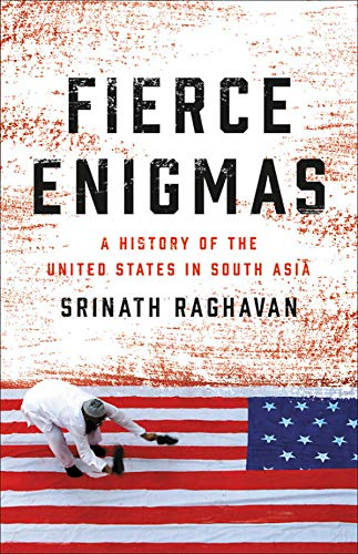 Image of Fierce Enigmas: A History of the United States in South Asia