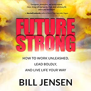 Future Strong: How to Work Unleashed, Lead Boldly, and Live Life Your Way Audiobook