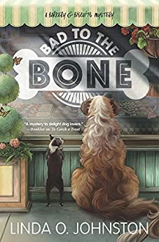 Bad to the Bone (A Barkery & Biscuits Mystery) by [Johnston, Linda O.]