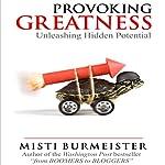Provoking Greatness | Misti Burmeister