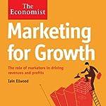 Marketing for Growth: The Economist   Iain Ellwood