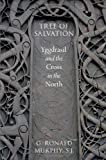 Tree of Salvation : Yggdrasil and the Cross in the North, Murphy, G. Ronald, 0199948615