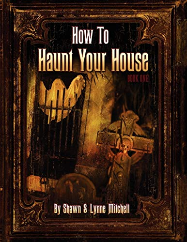How To Haunt Your House -
