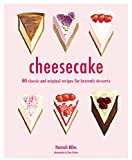 Cheesecake: 60 classic and original recipes for heavenly desserts