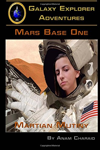 Martian Mutiny (Mars Base One) (Volume 1)