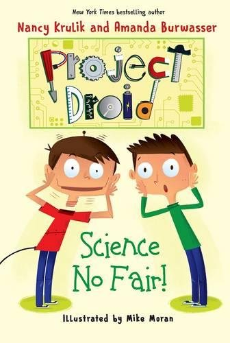 Science No Fair!: Project Droid #1 25 Best STEM (STEAM) Chapter Books for Kids