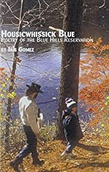 Housicwhissick Blue: Poetry of the Blue Hills Reservation