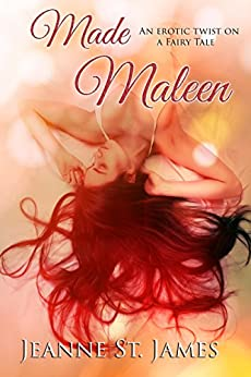 Made Maleen: An Erotic Twist on a Fairy Tale by [St. James, Jeanne]