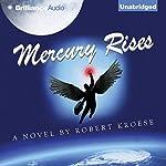 Mercury Rises: Mercury, Book 2 | Robert Kroese