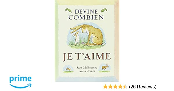 eb546e2a59b3 Devine Combien Je t Aime (French Edition)  Sam McBrateney  9782211037457   Amazon.com  Books