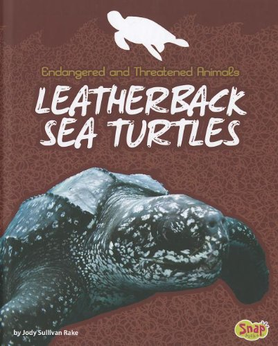 Leatherback Sea Turtles (Endangered and Threatened Animals)