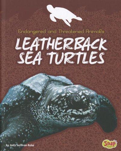 Leatherback Sea Turtles (Endangered and Threatened Animals)