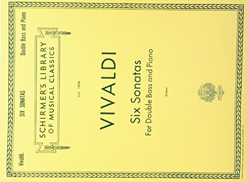 (SIX SONATAS DOUBLE BASS AND  PIANO NO.1-6 (Schirmer Library of Classics))
